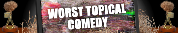 Australian Tumbleweeds 2013: Worst Topical Comedy