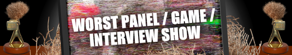 Australian Tumbleweeds 2013: Worst Panel / Game / Interview Show