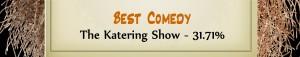 Australian Tumbleweed Awards 2015 – Best Comedy – Runner Up – The Katering Show – 31.71%