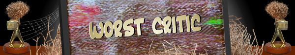 Australian Tumbleweed Awards 2015 - Worst Critic