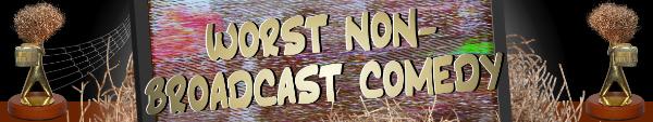 Australian Tumbleweed Awards 2015 - Worst Non-Broadcast Comedy